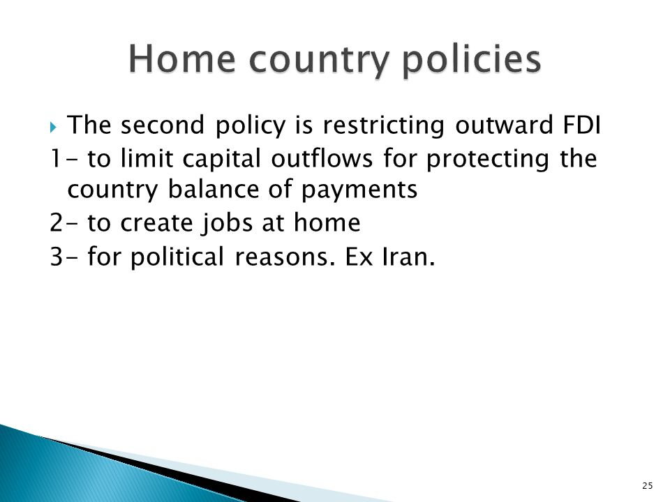 Home country policies The second policy is restricting outward FDI