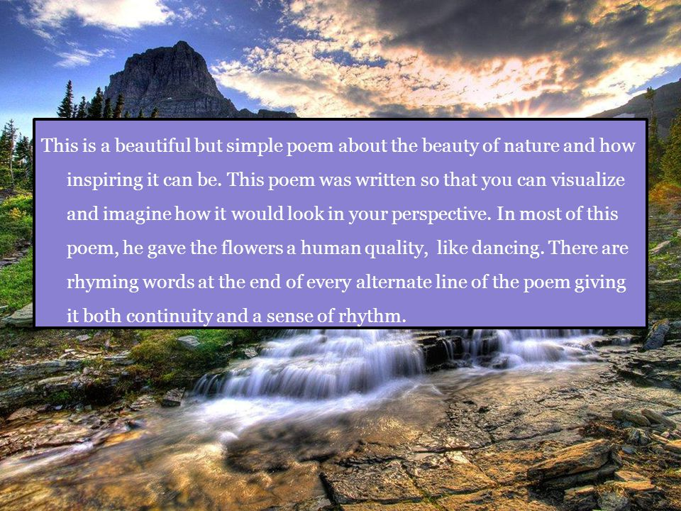 This Is A Beautiful But Simple Poem About The Beauty Of Nature And How Inspiring It