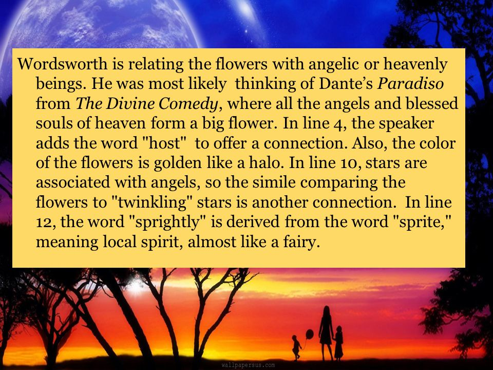 Wordsworth is relating the flowers with angelic or heavenly beings
