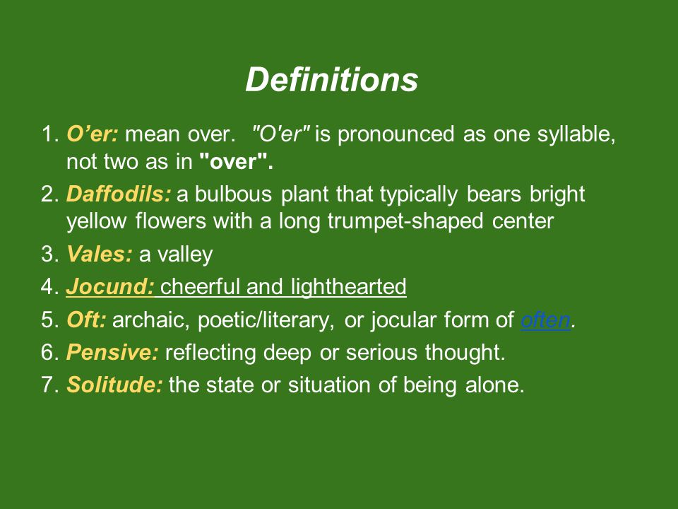 Definitions 1. O'er: mean over. O er is pronounced as one syllable, not two as in over .