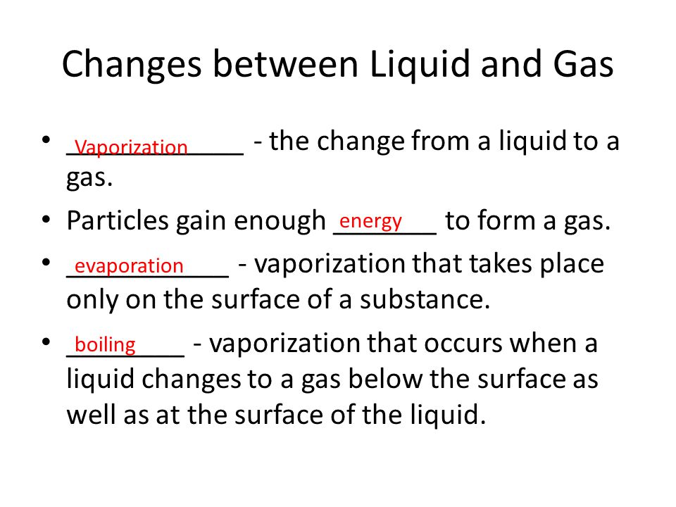 Changes between Liquid and Gas