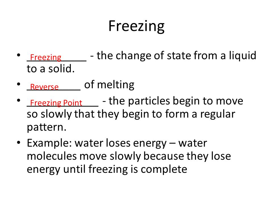 Freezing __________ - the change of state from a liquid to a solid.