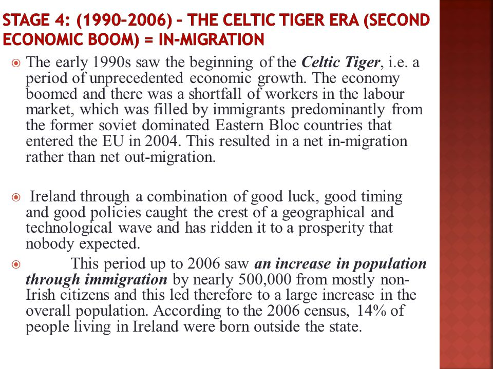 Stage 4: (1990–2006) – the Celtic tiger era (second economic boom) = in-migration