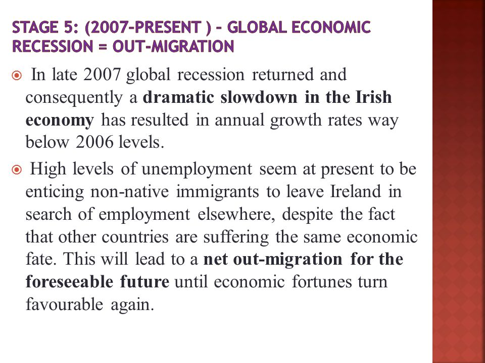 Stage 5: (2007–present ) – global economic recession = out-migration