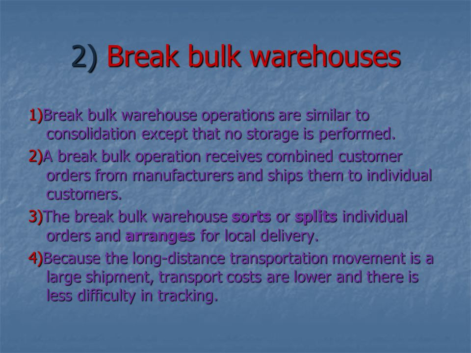 2) Break bulk warehouses