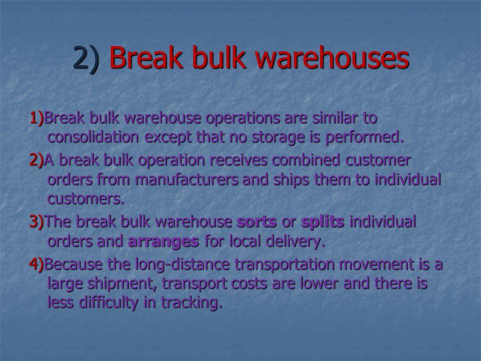 2) Break bulk warehouses