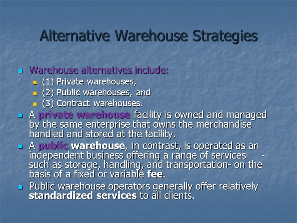 Alternative Warehouse Strategies