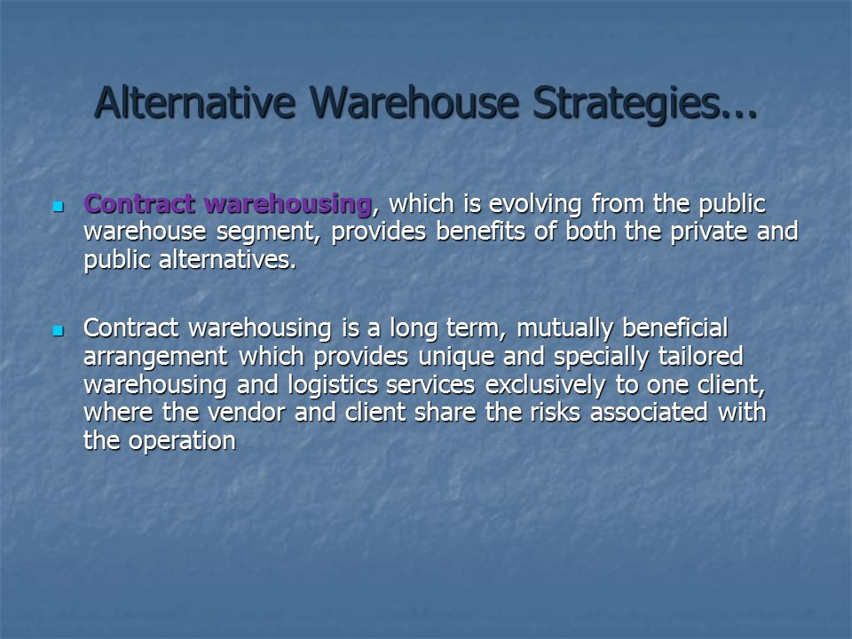 Alternative Warehouse Strategies...