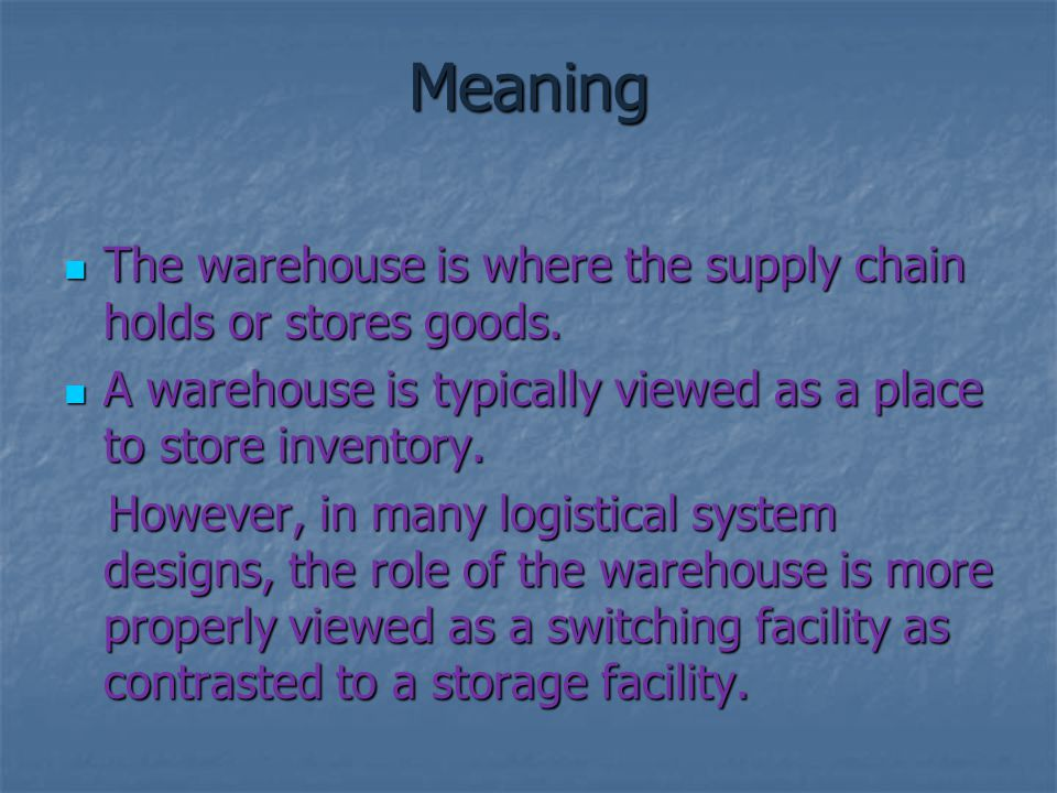 Meaning The warehouse is where the supply chain holds or stores goods.