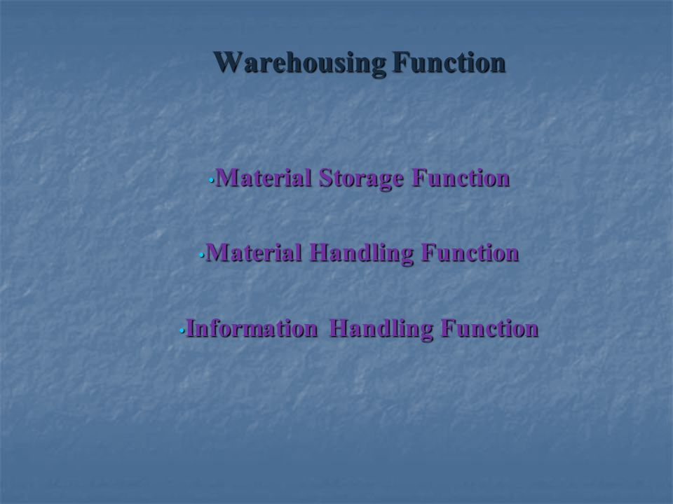 Warehousing Function Material Storage Function