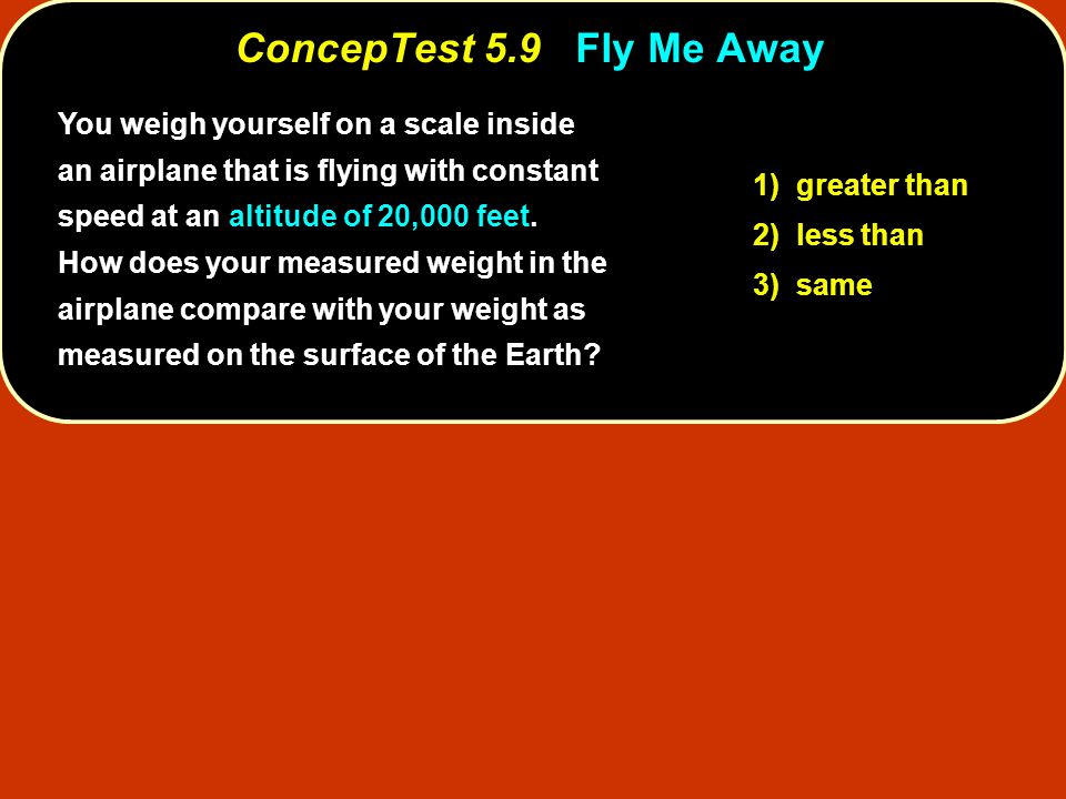 ConcepTest 5.9 Fly Me Away