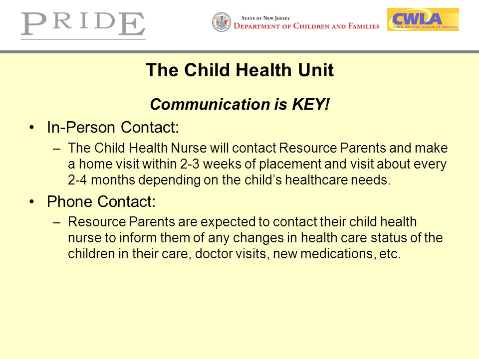 The Child Health Unit Communication is KEY! In-Person Contact:
