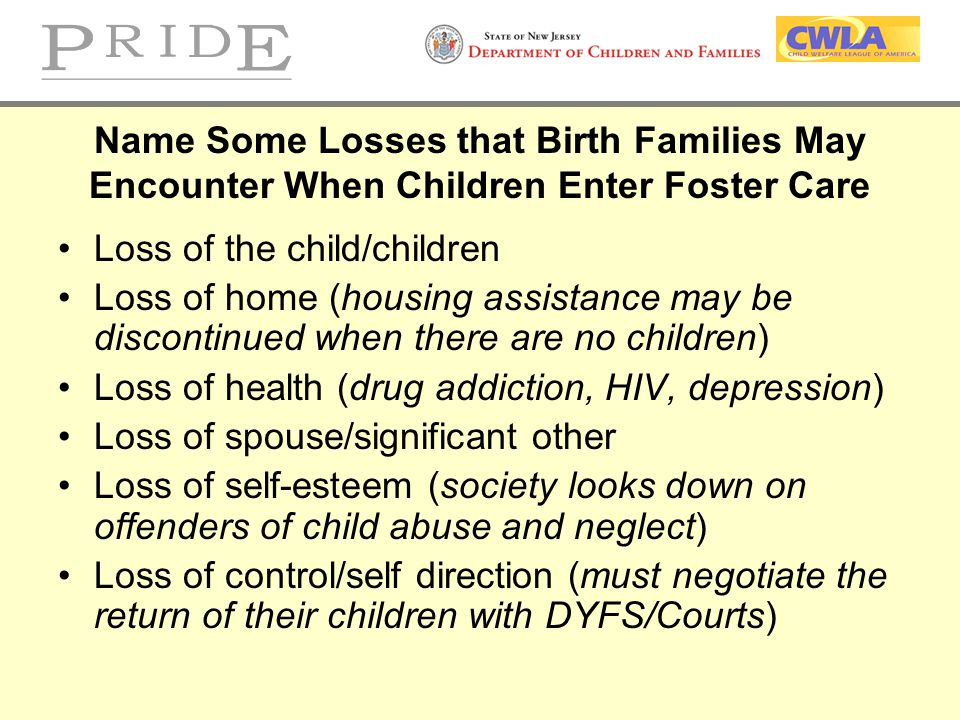 Name Some Losses that Birth Families May Encounter When Children Enter Foster Care