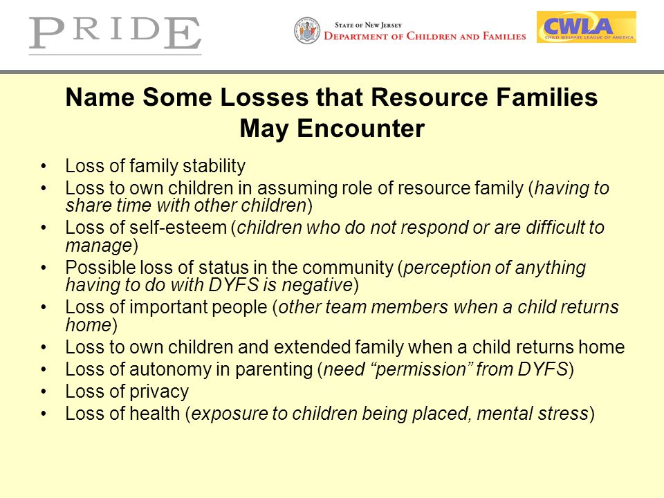 Name Some Losses that Resource Families May Encounter