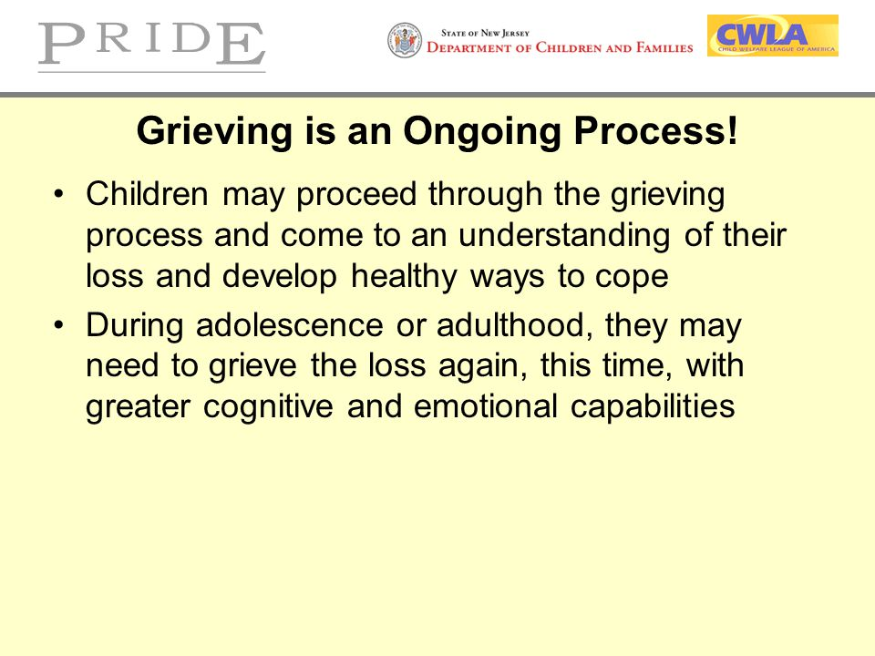 Grieving is an Ongoing Process!