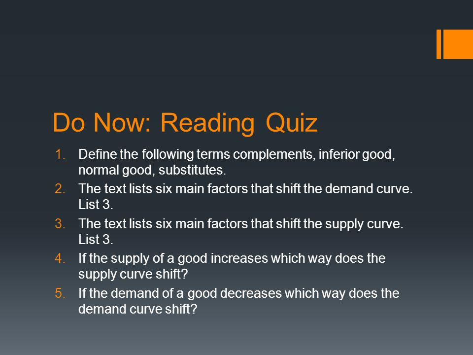 Do Now: Reading Quiz Define the following terms complements, inferior good, normal good, substitutes.