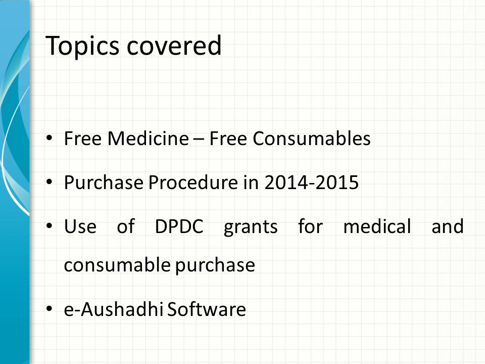 Topics covered Free Medicine – Free Consumables