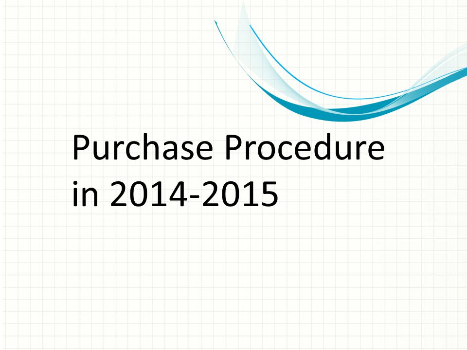 Purchase Procedure in 2014-2015