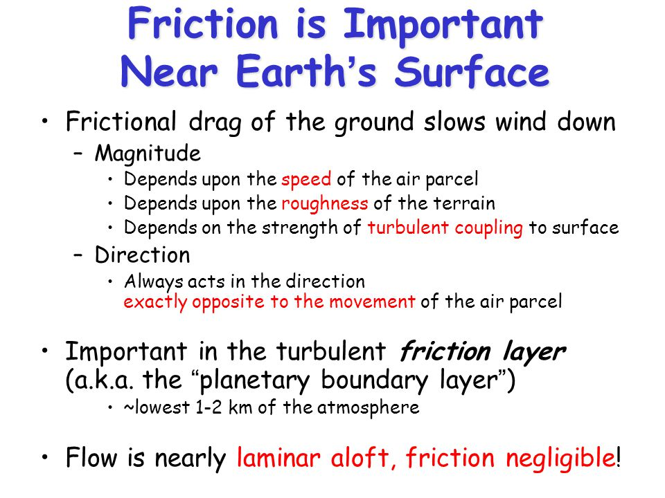 Friction is Important Near Earth's Surface