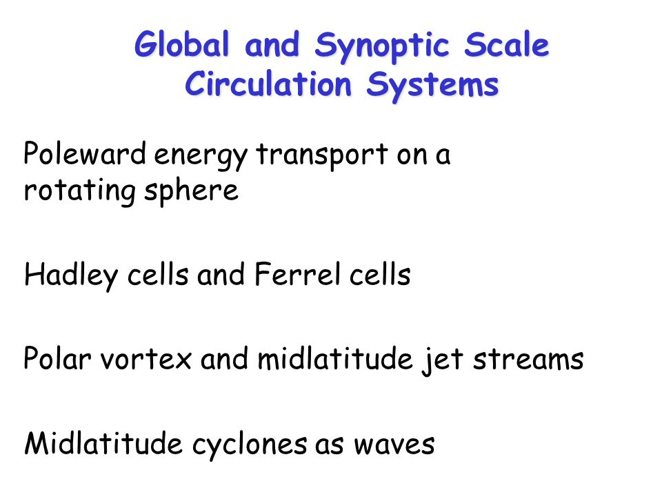 Global and Synoptic Scale Circulation Systems