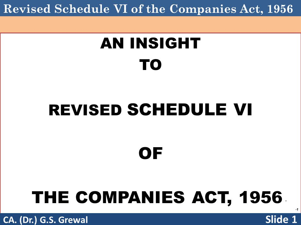 OF THE COMPANIES ACT, 1956 AN INSIGHT TO REVISED SCHEDULE VI