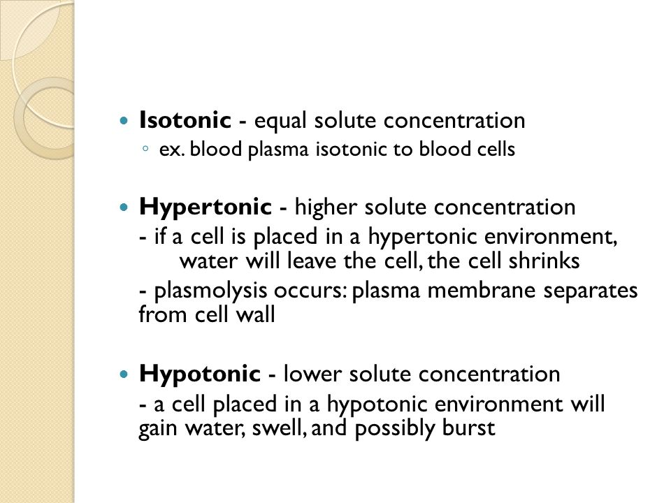 Isotonic - equal solute concentration