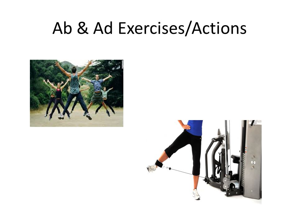 Ab & Ad Exercises/Actions