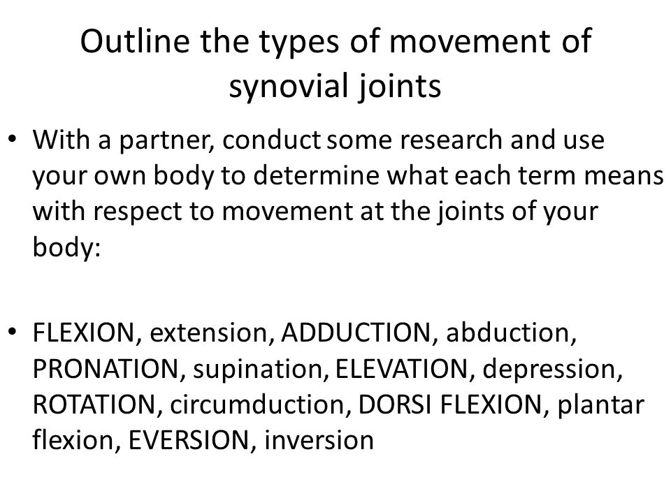 Outline the types of movement of synovial joints
