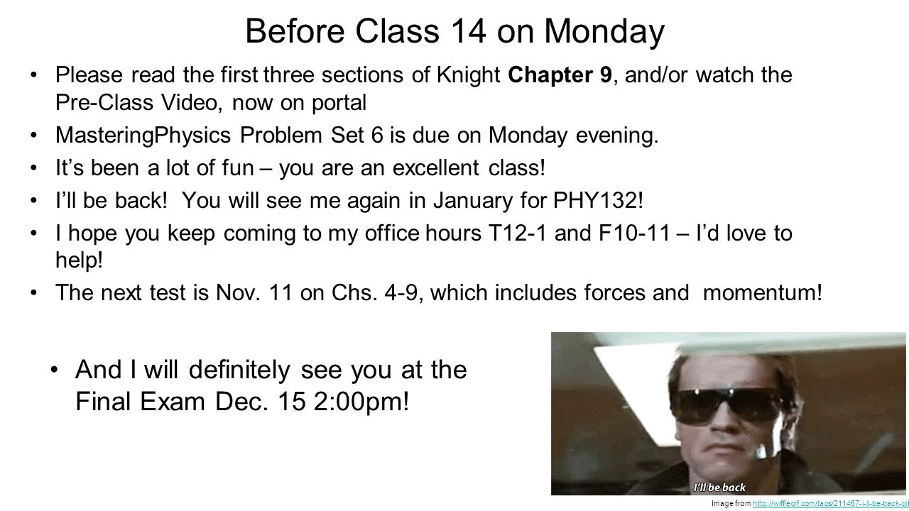 Before Class 14 on Monday Please read the first three sections of Knight Chapter 9, and/or watch the Pre-Class Video, now on portal.