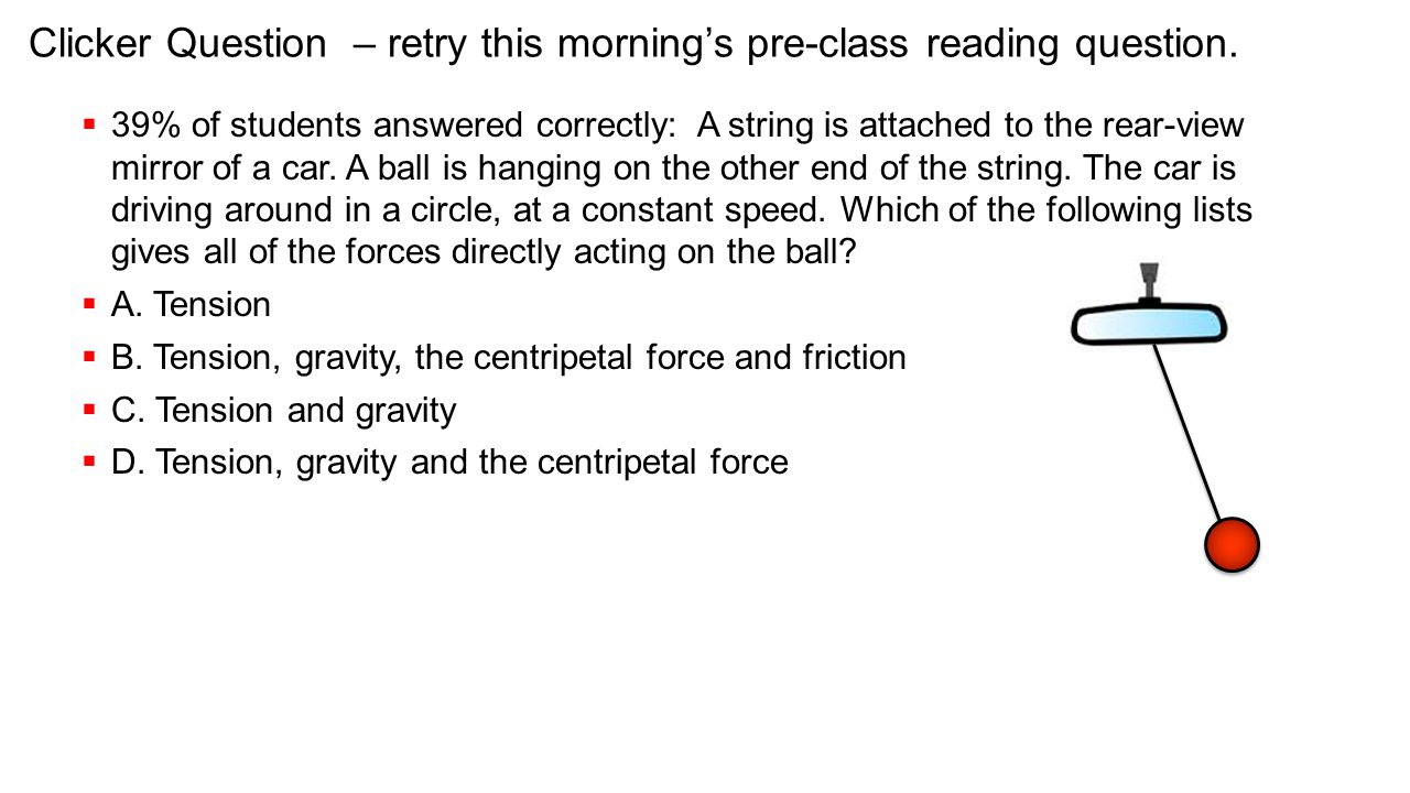 Clicker Question – retry this morning's pre-class reading question.
