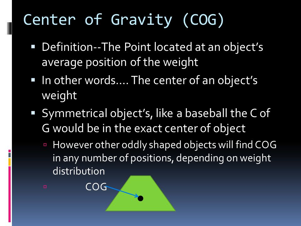 Center of Gravity (COG)