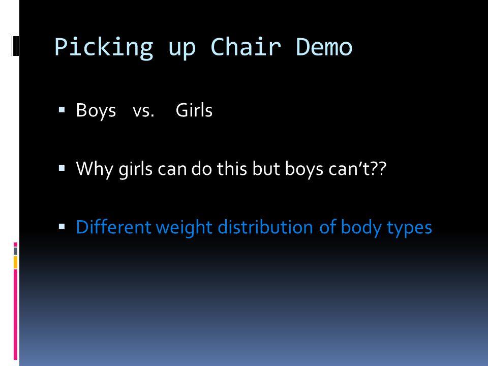 Picking up Chair Demo Boys vs. Girls