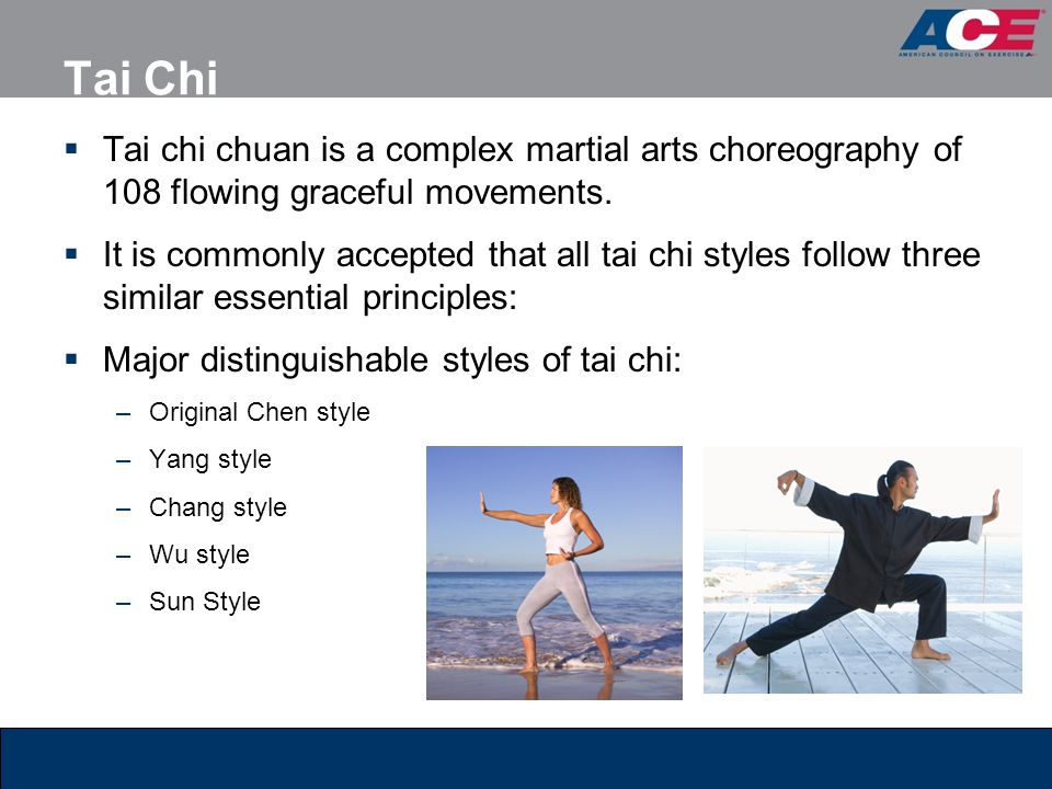 Tai Chi Tai chi chuan is a complex martial arts choreography of 108 flowing graceful movements.