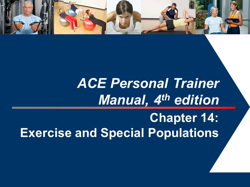 ACE Personal Trainer Manual, 4th edition Chapter 14: