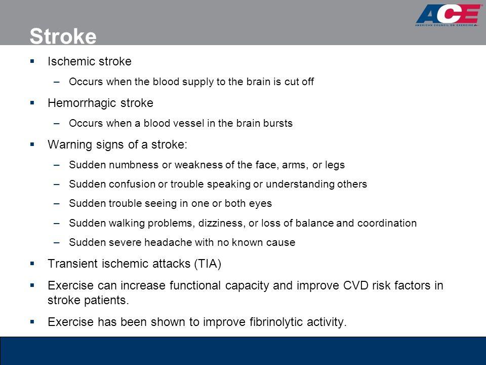 Stroke Ischemic stroke Hemorrhagic stroke Warning signs of a stroke: