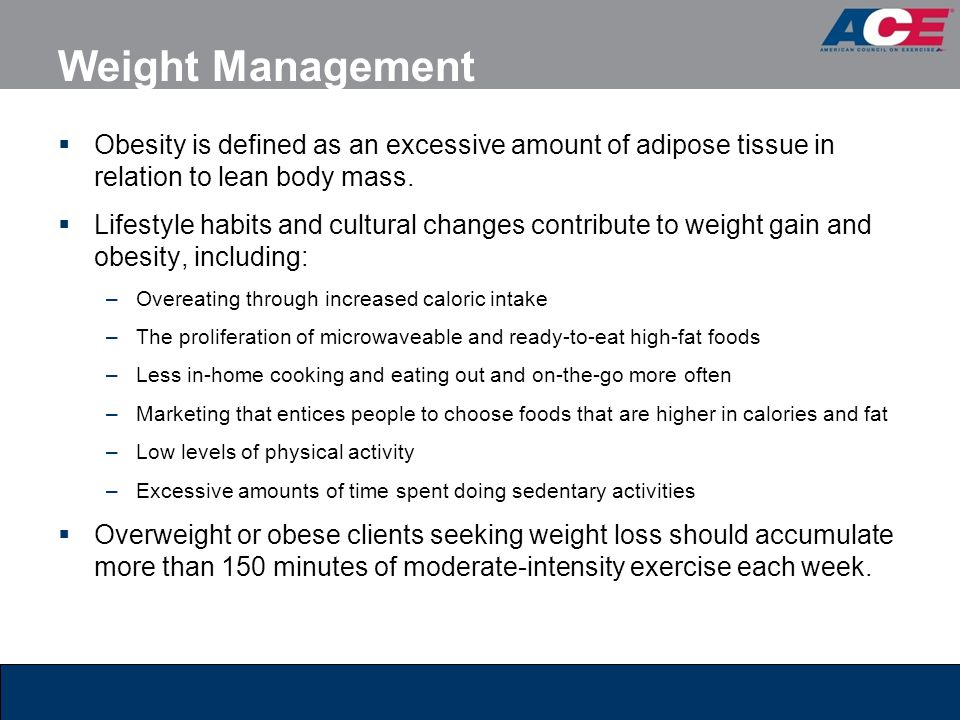 Weight Management Obesity is defined as an excessive amount of adipose tissue in relation to lean body mass.