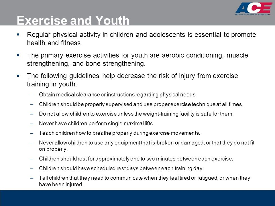 Exercise and Youth Regular physical activity in children and adolescents is essential to promote health and fitness.