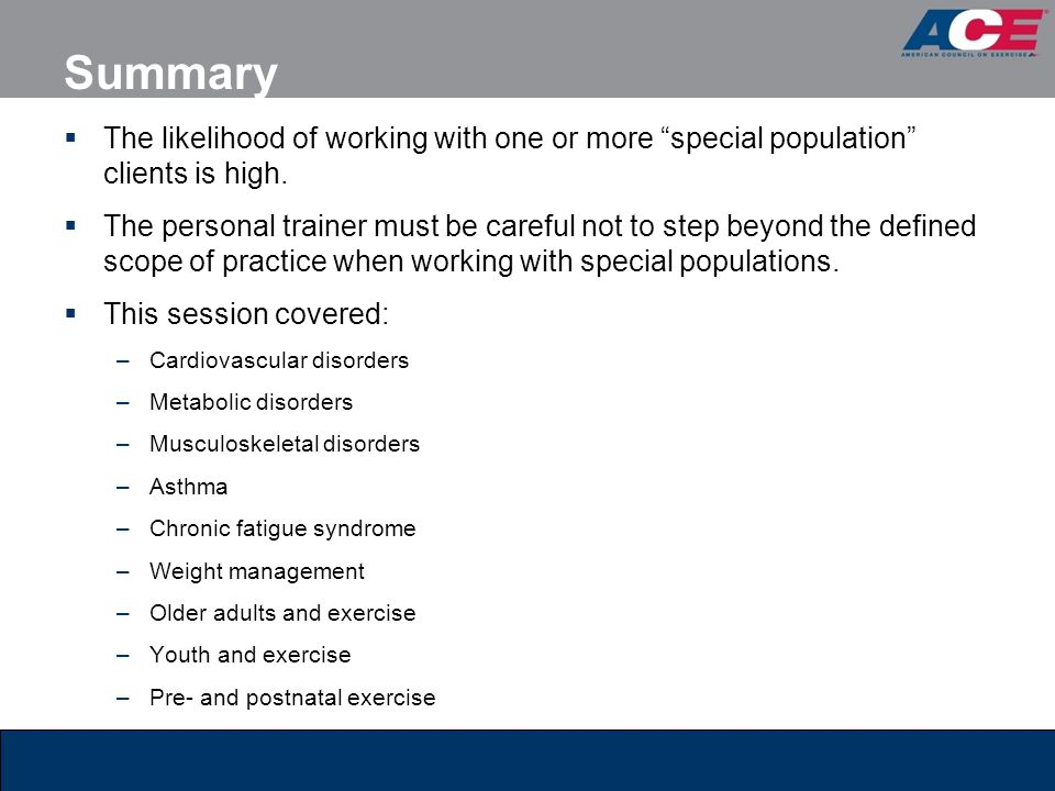 Summary The likelihood of working with one or more special population clients is high.