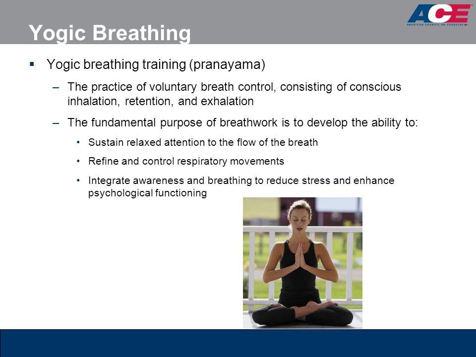 Yogic Breathing Yogic breathing training (pranayama)