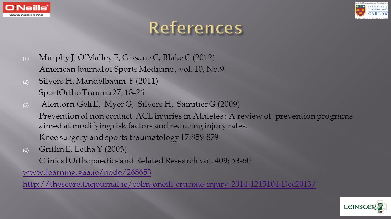 References Murphy J, O'Malley E, Gissane C, Blake C (2012)