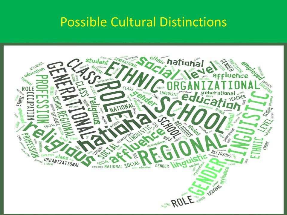 Possible Cultural Distinctions