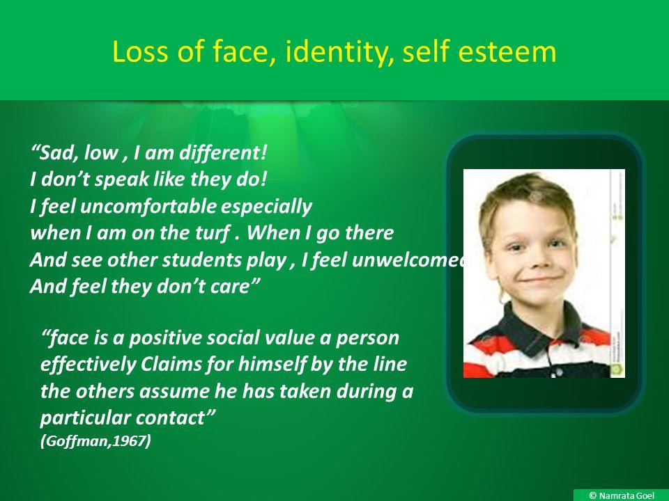 Loss of face, identity, self esteem