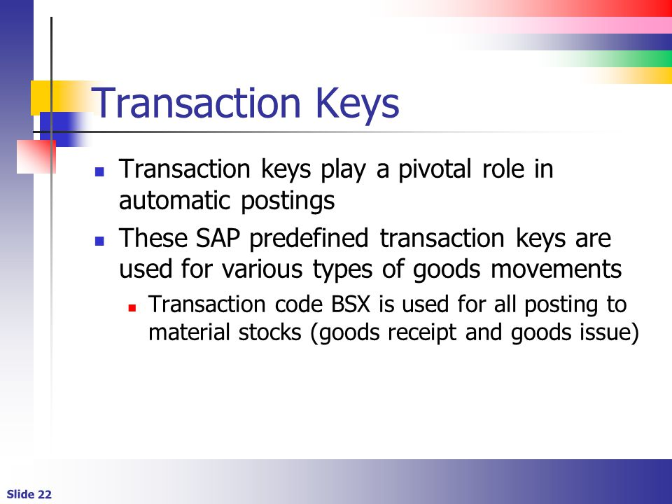 Transaction Keys Transaction keys play a pivotal role in automatic postings.