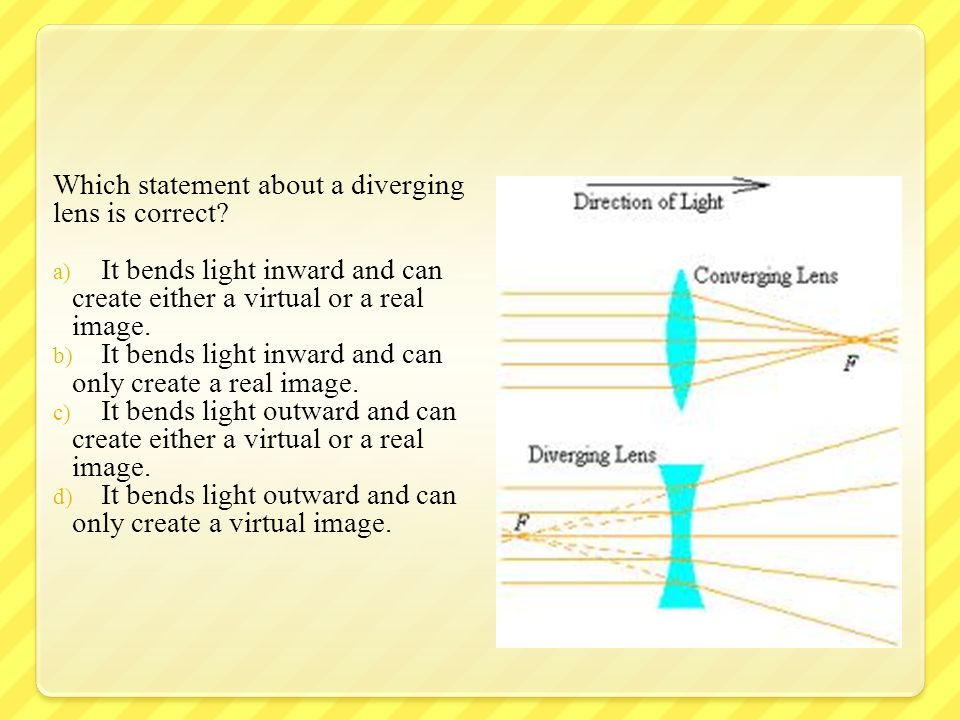 Which statement about a diverging lens is correct