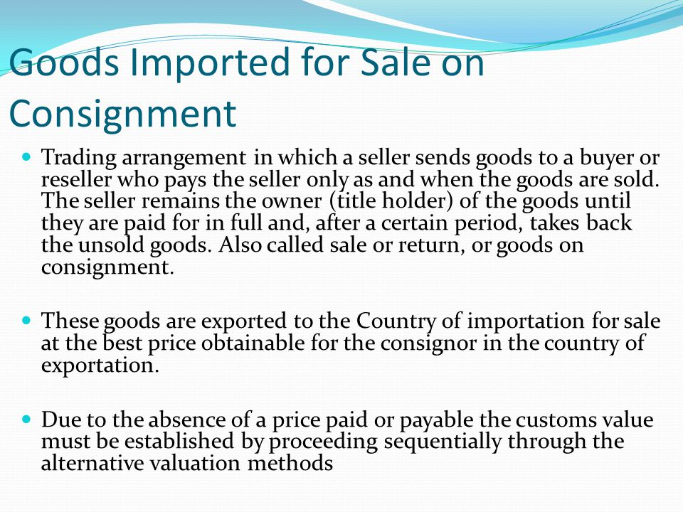 Goods Imported for Sale on Consignment