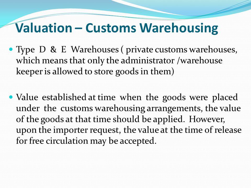 Valuation – Customs Warehousing