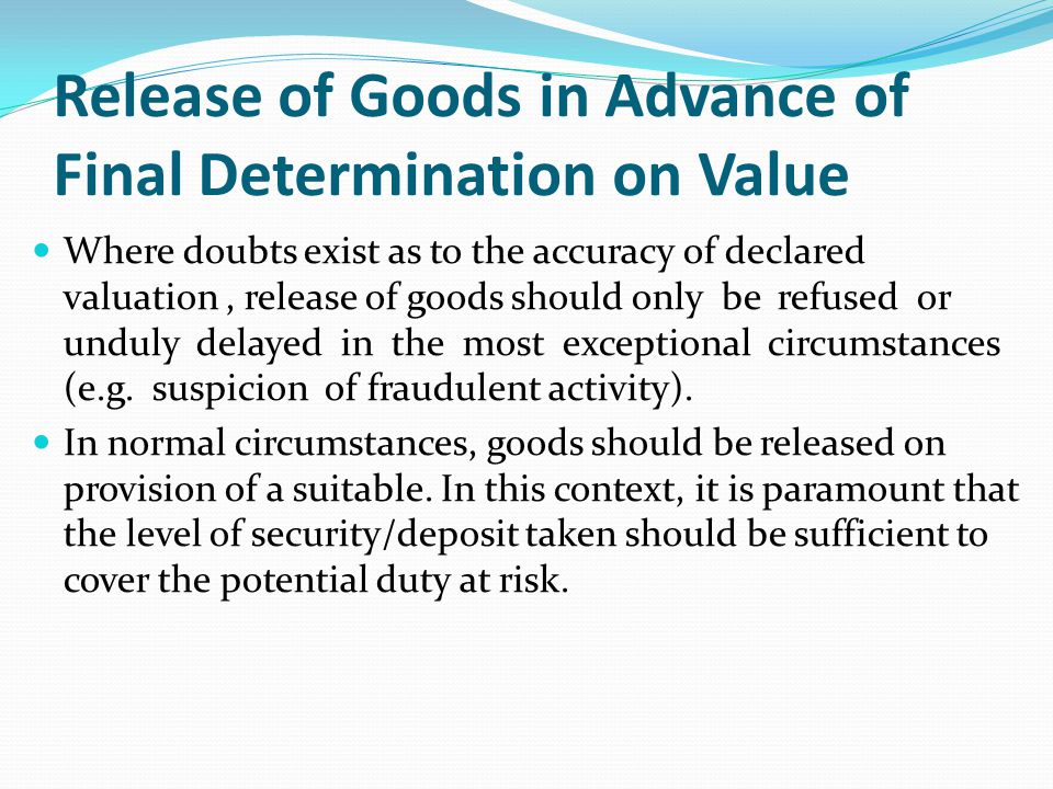 Release of Goods in Advance of Final Determination on Value