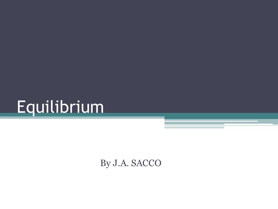 Equilibrium By J.A. SACCO