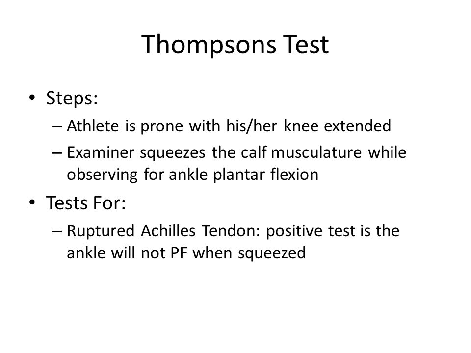 Thompsons Test Steps: Tests For: