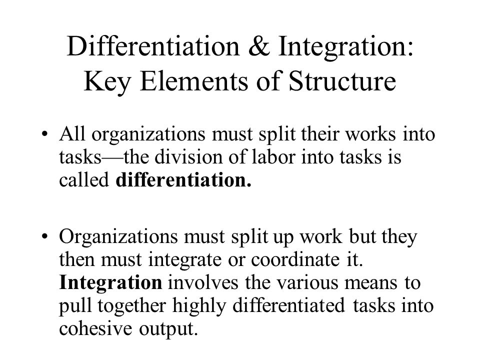 Differentiation & Integration: Key Elements of Structure